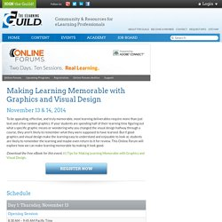 Online Forums 2014 - Making Learning Memorable with Graphics and Visual Design: November 13 & 14