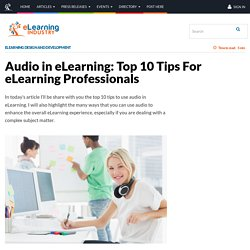 Audio in eLearning: Top 10 Tips For eLearning Professionals - eLearning Industry