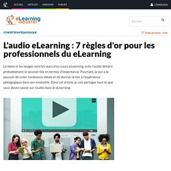 L'audio eLearning : 7 règles d'or pour les professionnels du eLearning - eLearning Industry