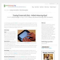 Creating Content with iPads – #edtech #elearning #ipad