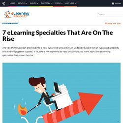7 eLearning Specialties That Are On The Rise
