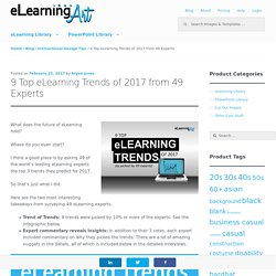 9 Top eLearning Trends of 2017 from 49 Experts