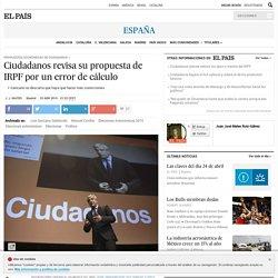 Elecciones 2015: Ciudadanos revisa su propuesta de IRPF por un error de cálculo