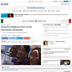 Elecciones México 2015: El factor indígena entra en las elecciones mexicanas