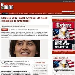 Electeur 2012: Votez Arthaud, «la seule candidate communiste»