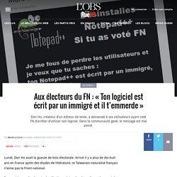 Aux électeurs du FN: «Ton logiciel est écrit par un immigré et il t'emmerde»