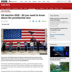 US election 2020 : All you need to know about the presidential race
