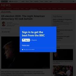 US election 2020: The night American democracy hit rock bottom