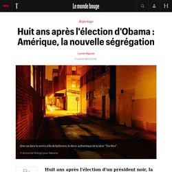 Huit ans après l'élection d'Obama : Amérique, la nouvelle ségrégation