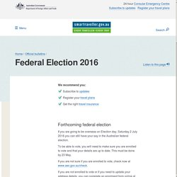 Federal Election 2016 - DEFAT and Trade Travel Bulletin