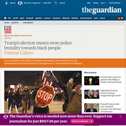 Trump's election means more police brutality towards black people