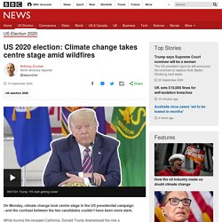 US 2020 election: Climate change takes centre stage amid wildfires