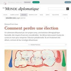 Comment perdre une élection, par Jerome Karabel (Le Monde diplomatique, décembre 2016)
