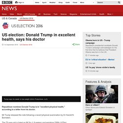 US election: Donald Trump in excellent health, says his doctor