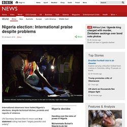 Nigeria election: International praise despite problems