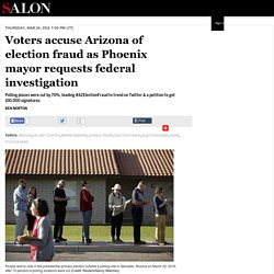 Voters accuse Arizona of election fraud as Phoenix mayor requests federal investigation