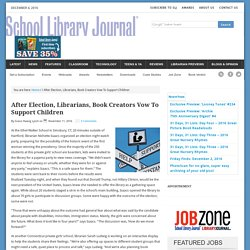 After Election, Librarians, Book Creators Vow To Support Children