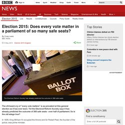 Election 2015: Does every vote matter in a parliament of so many safe seats?