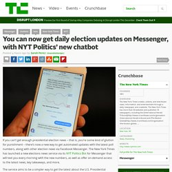You can now get daily election updates on Messenger, with NYT Politics' new chatbot