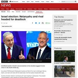 Israel election: Netanyahu and rival headed for deadlock