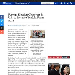 Foreign Election Observers in U.S. to Increase Tenfold From 2012