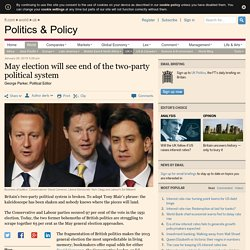 May election will see end of the two-party political system