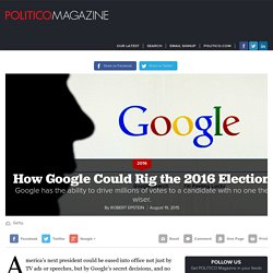 How Google Could Rig the 2016 Election - Robert Epstein