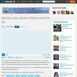 Election 2012 - Smoke, Mirrors and Hot Air 08/11 by Fred CoHost