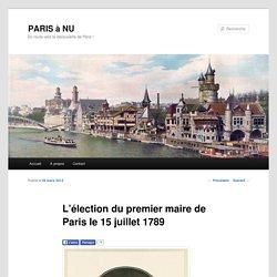 L'élection du premier maire de Paris le 15 juillet 1789