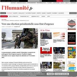 Vers une élection présidentielle sous Etat d'urgence