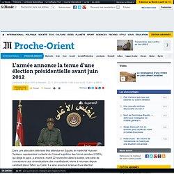 L'armée annonce la tenue d'une élection présidentielle avant juin 2012