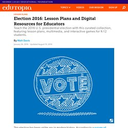 Election 2016: Lesson Plans and Digital Resources for Educators