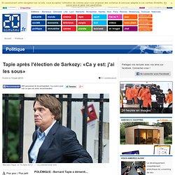 Tapie après l'élection de Sarkozy: «Ca y est: j'ai les sous»