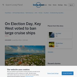 On Election Day, Key West voted to ban large cruise ships