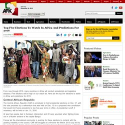 Top Five Elections To Watch In Africa And Predictions For 2016