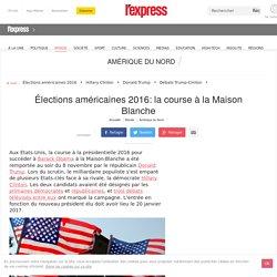 Élections américaines 2016: la course à la Maison-Blanche