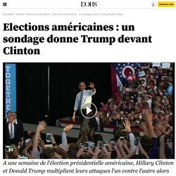 Elections américaines : un sondage donne Trump devant Clinton