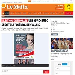 Elections cantonales: Une affiche UDC suscite la polémique en Valais - Suisse: Suisse romande