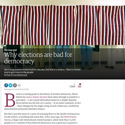 Why elections are bad for democracy