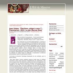 """Jean Salem, """"Élections, piège à cons ?"""", Flammarion, 2012. Lu par Maryse Émel - oeil de minerve ISSN 2267-9243"""