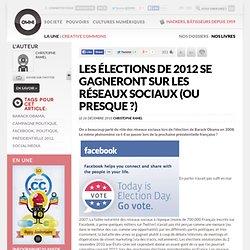 Les élections de 2012 se gagneront sur les réseaux sociaux (ou presque ?) » Article » OWNI, Digital Journalism