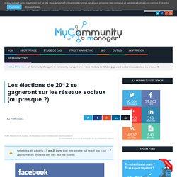 Les élections de 2012 se gagneront sur les réseaux sociaux (ou presque ?)