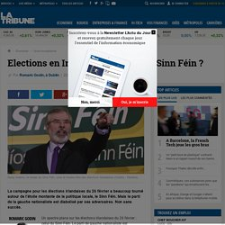 Elections en Irlande : qui a peur du Sinn Féin ?
