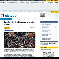 Egypte : des élections aux modalités complexes