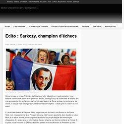 Edito : Sarkozy, champion d'échecs
