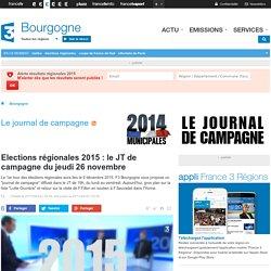 Elections régionales 2015 : le JT de campagne du jeudi 26 novembre - France 3 Bourgogne
