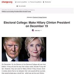 Electoral College Electors: Electoral College Make Hillary Clinton President on December 19