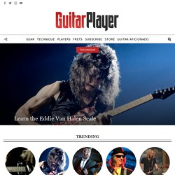 Electric & Acoustic Guitar Gear, Lessons, News, Blogs, Video, Tabs & Chords - GuitarPlayer.com