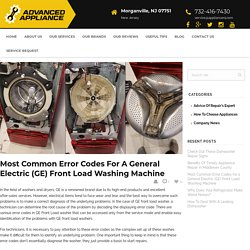 Most Common Error Codes for a General Electric (GE) Front Load Washing Machine - Advanced Appliance Repair Service