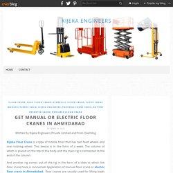 Get Manual or Electric Floor Cranes in Ahmedabad - Kijeka Engineers